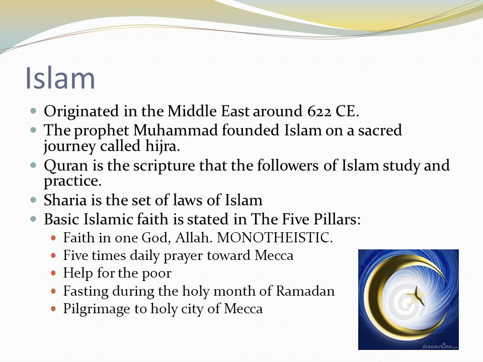Islam Originated in the Middle East around 622 CE.