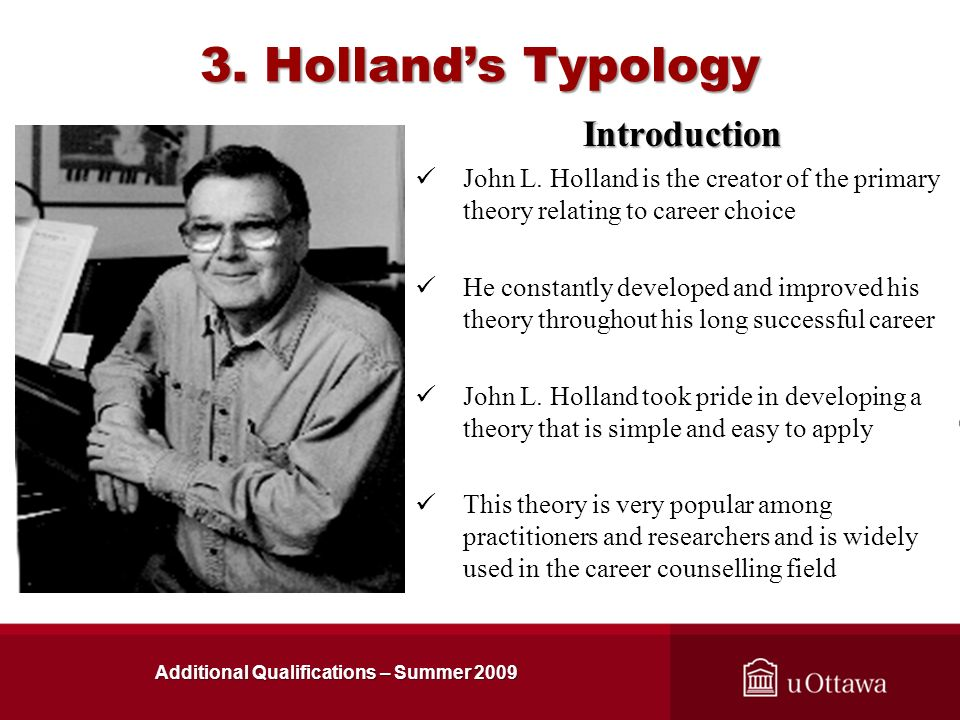 john holland and the personality theory Career choice theory john holland's theory of career choice is based on the belief that most people fit into one of six personality types, known by the acronym riasec.