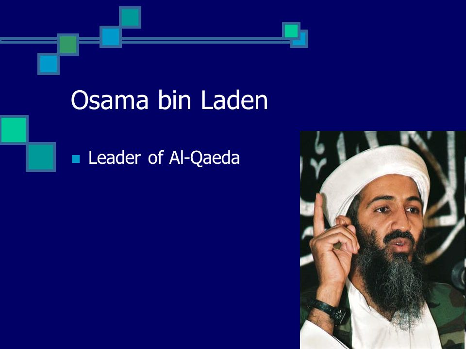Osama bin Laden Leader of Al-Qaeda