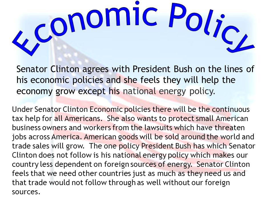 Under Senator Clinton Economic policies there will be the continuous tax help for all Americans.