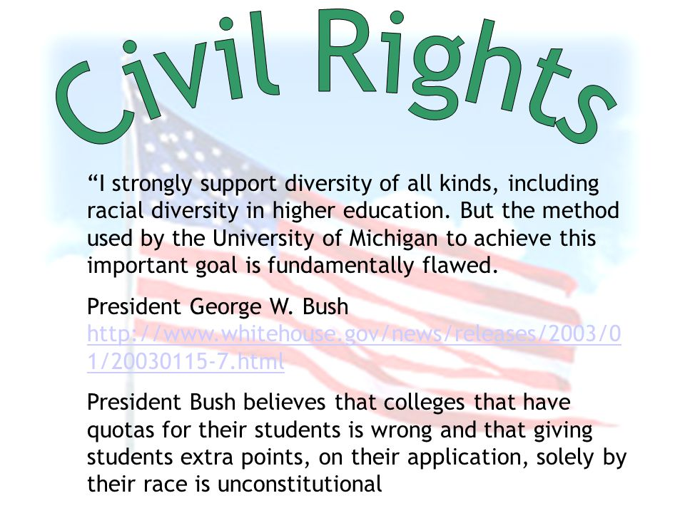 I strongly support diversity of all kinds, including racial diversity in higher education.