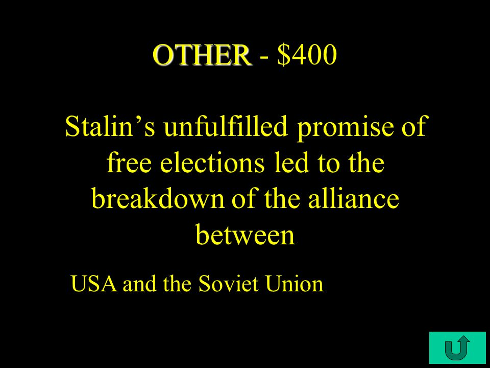 C4-$300 OTHER OTHER - $300 The goal of the Truman Doctrine an containment To prevent the spread of communism