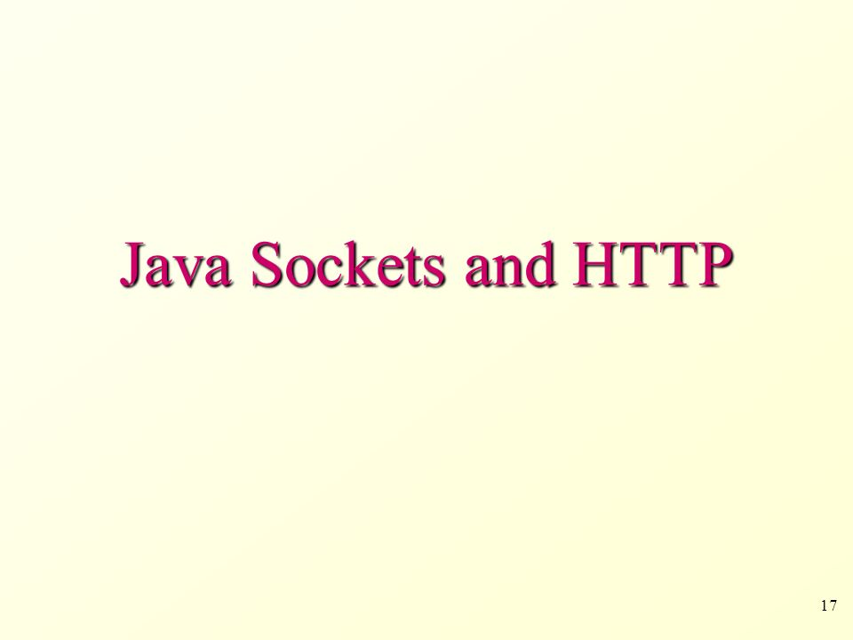 17 Java Sockets and HTTP