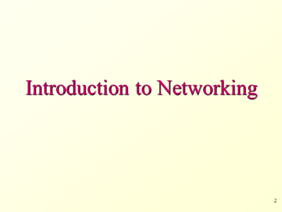 2 Introduction to Networking