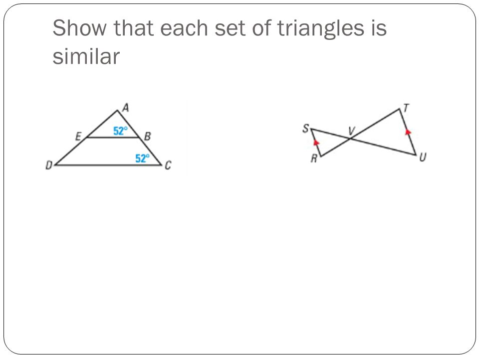 Show that each set of triangles is similar