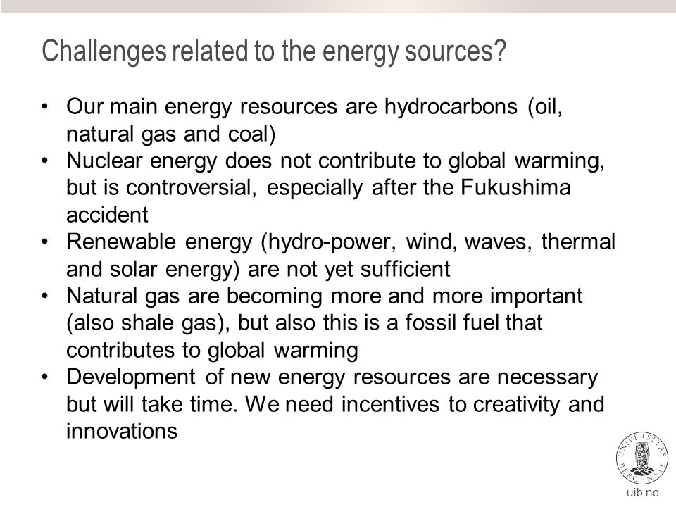 uib.no Challenges related to the energy sources.