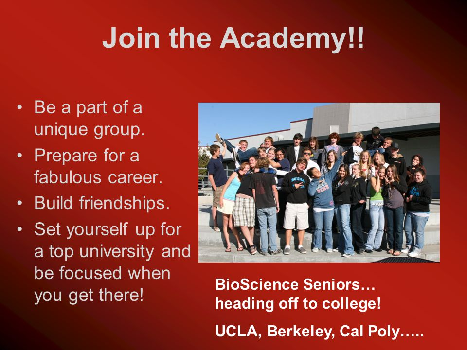 Join the Academy!. Be a part of a unique group. Prepare for a fabulous career.