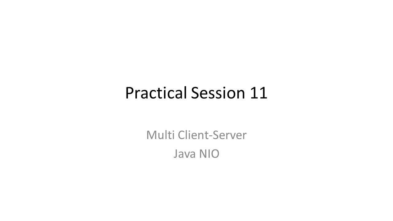 Practical session 11 multi client server java nio ppt download 1 practical session 11 multi client server java nio baditri Images