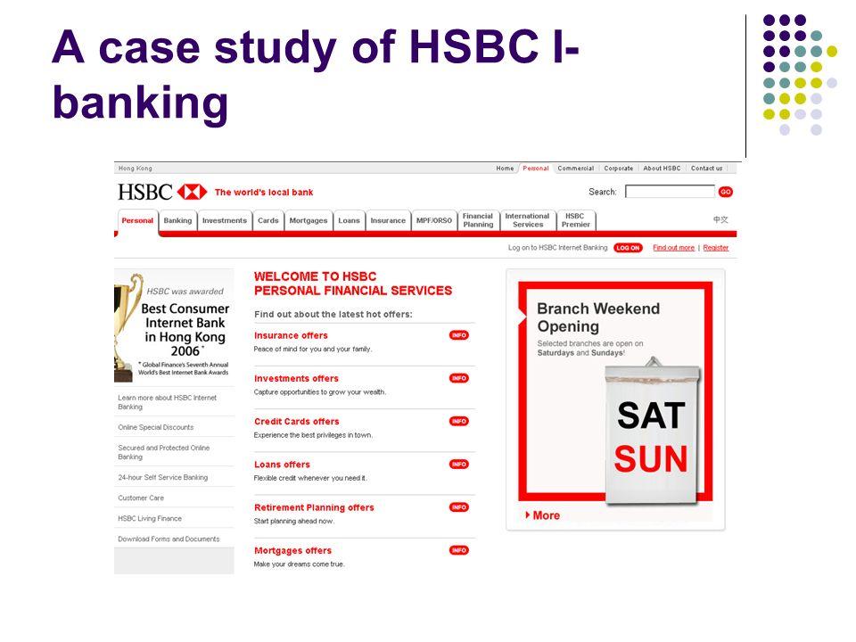 A case study of HSBC I- banking