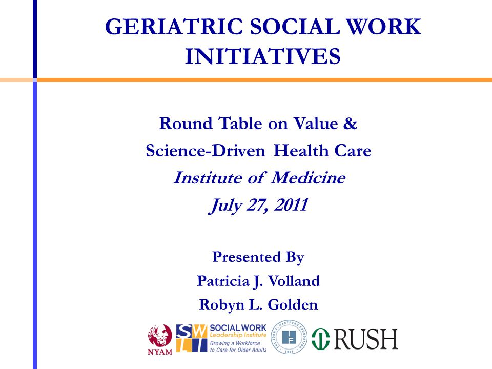 Round Table on Value & Science-Driven Health Care Institute of Medicine July 27, 2011 Presented By Patricia J.
