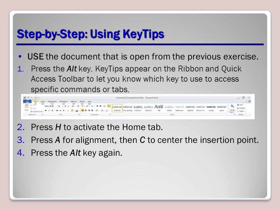 Step-by-Step: Using KeyTips USE the document that is open from the previous exercise.