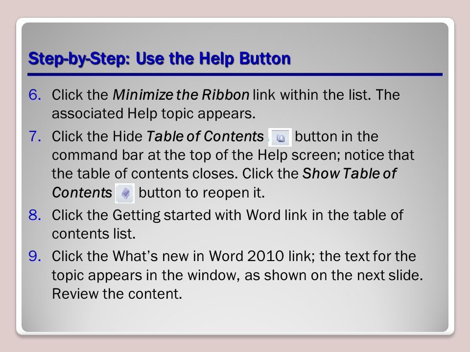Step-by-Step: Use the Help Button 6.Click the Minimize the Ribbon link within the list.