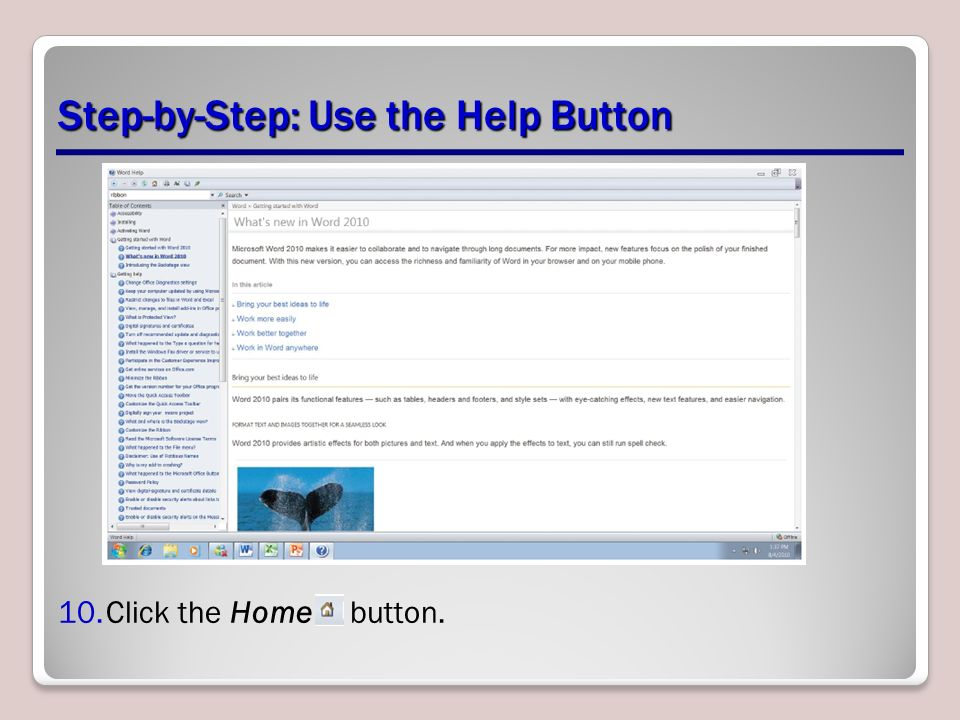 Step-by-Step: Use the Help Button 10.Click the Home button.
