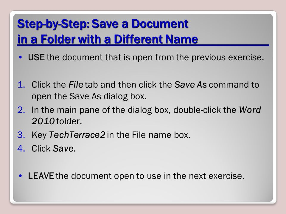 Step-by-Step: Save a Document in a Folder with a Different Name USE the document that is open from the previous exercise.
