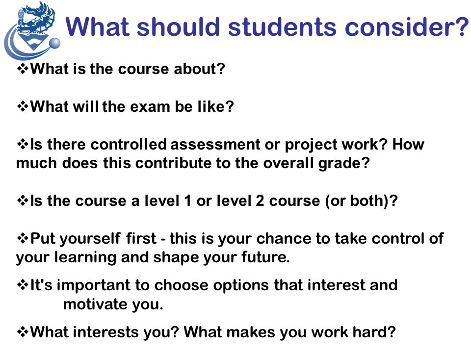 OPTIONS Your Future What should students consider.