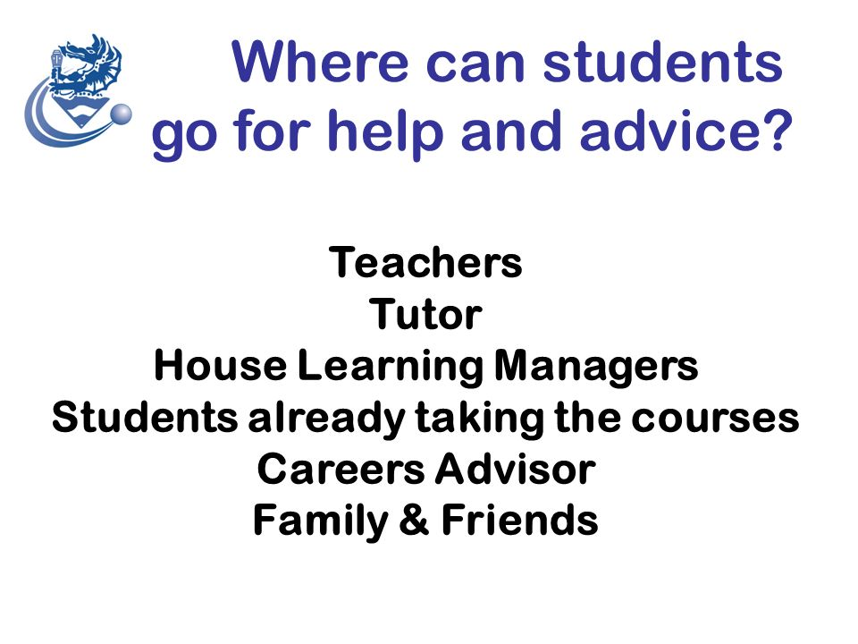 Where can students go for help and advice.