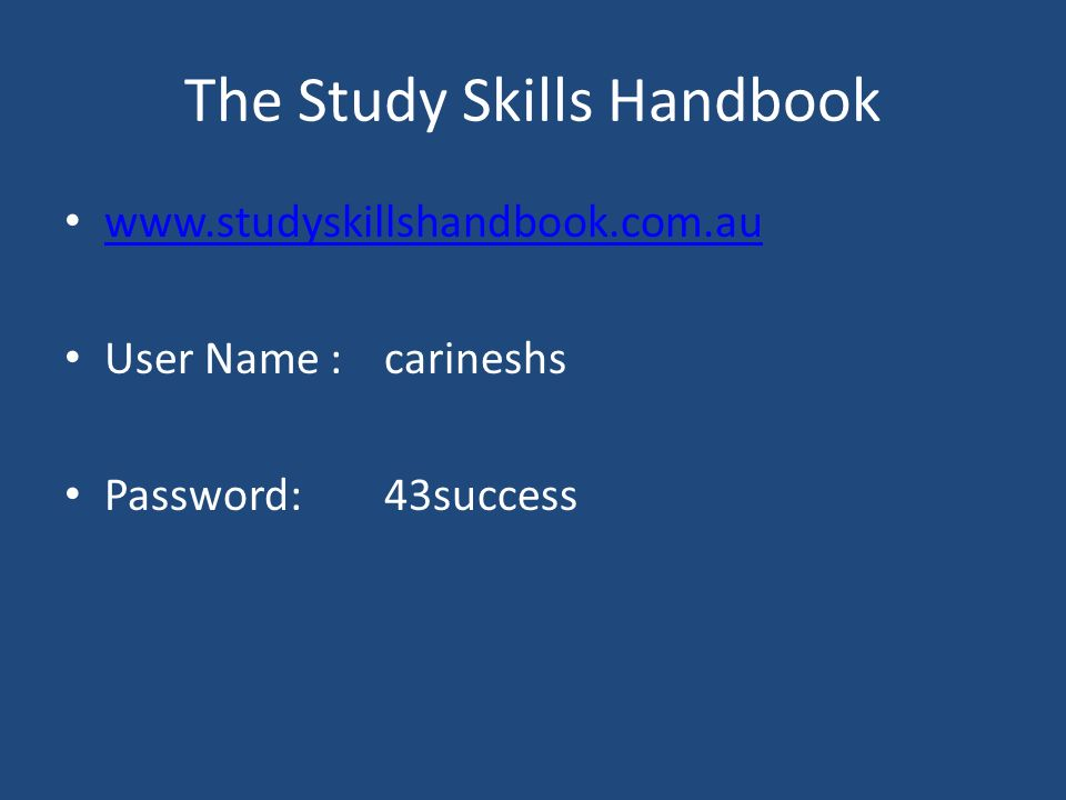 The Study Skills Handbook   User Name :carineshs Password:43success