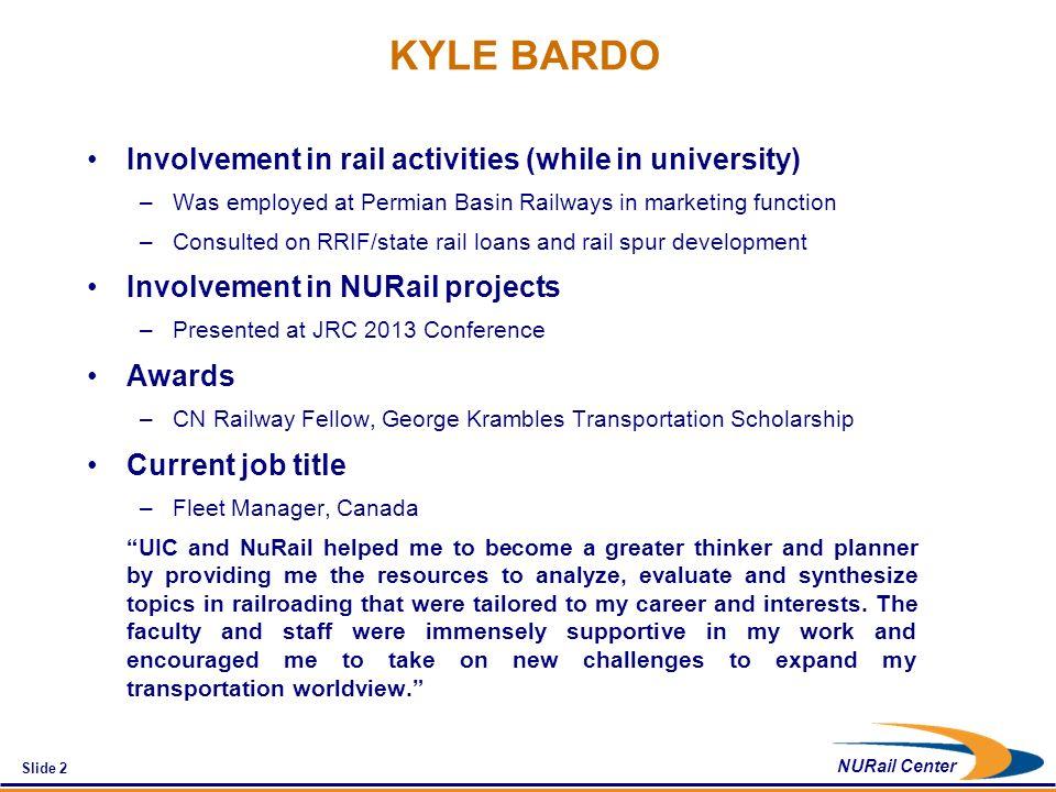 Slide 1 NURail Center KYLE BARDO UIC / GATX Corporation