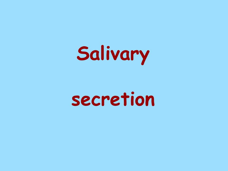 Salivary secretion