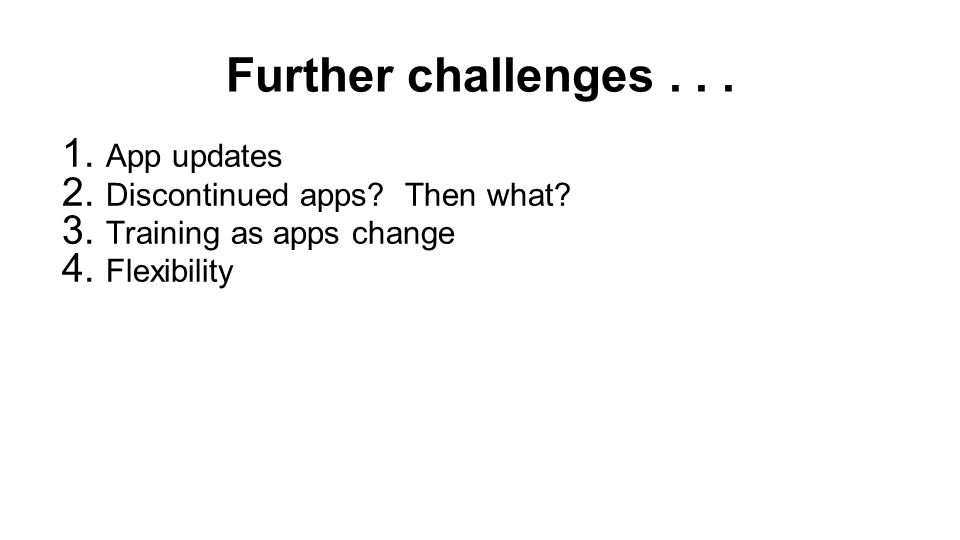 Further challenges App updates 2. Discontinued apps.
