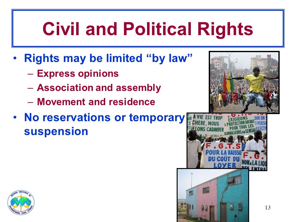 13 Civil and Political Rights Rights may be limited by law –Express opinions –Association and assembly –Movement and residence No reservations or temporary suspension