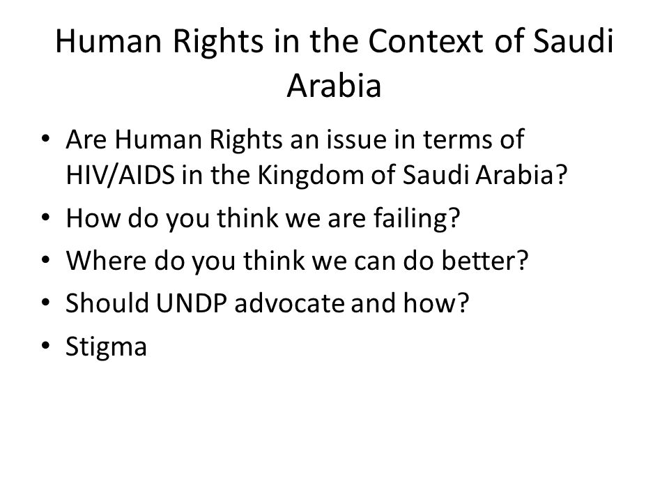 Human Rights in the Context of Saudi Arabia Are Human Rights an issue in terms of HIV/AIDS in the Kingdom of Saudi Arabia.