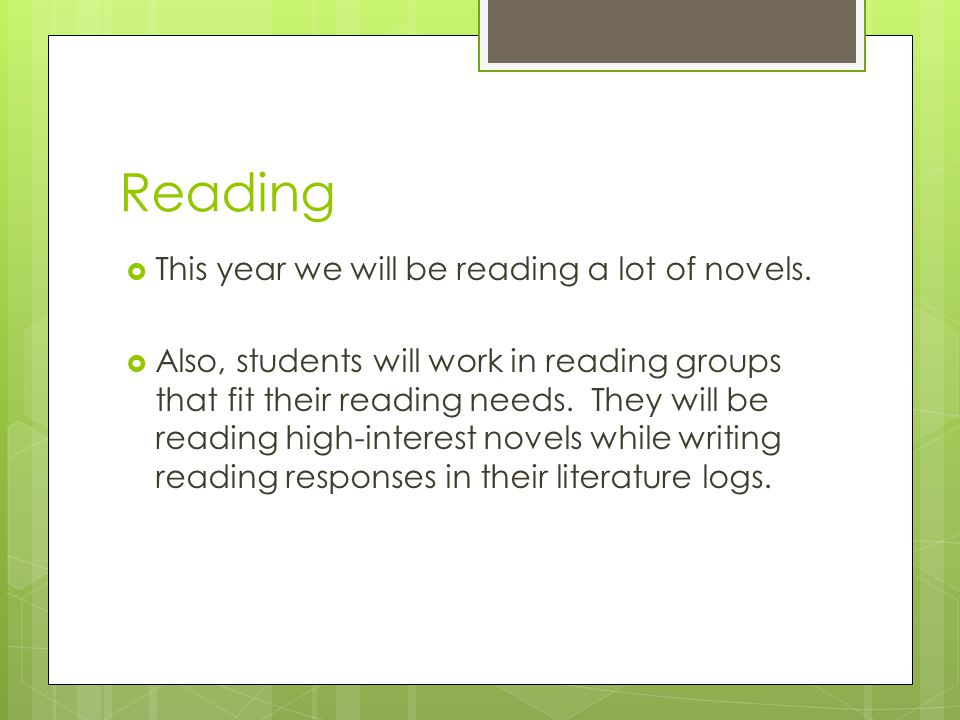 Reading  This year we will be reading a lot of novels.