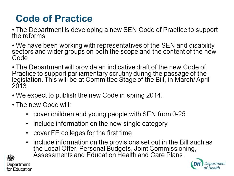 The Department is developing a new SEN Code of Practice to support the reforms.