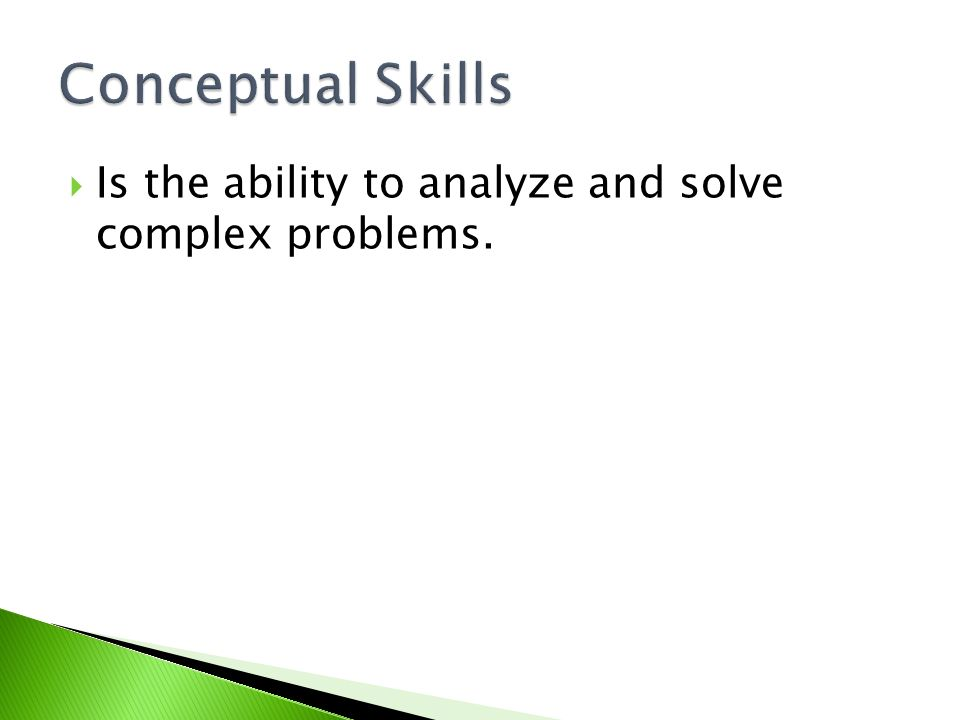  Is the ability to analyze and solve complex problems.