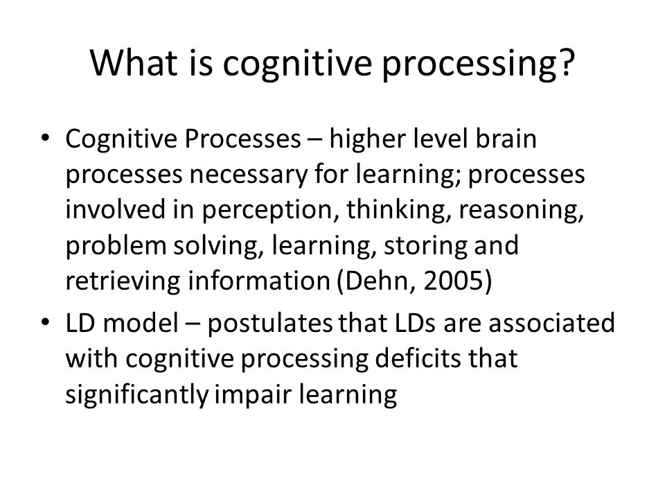 What is cognitive processing.