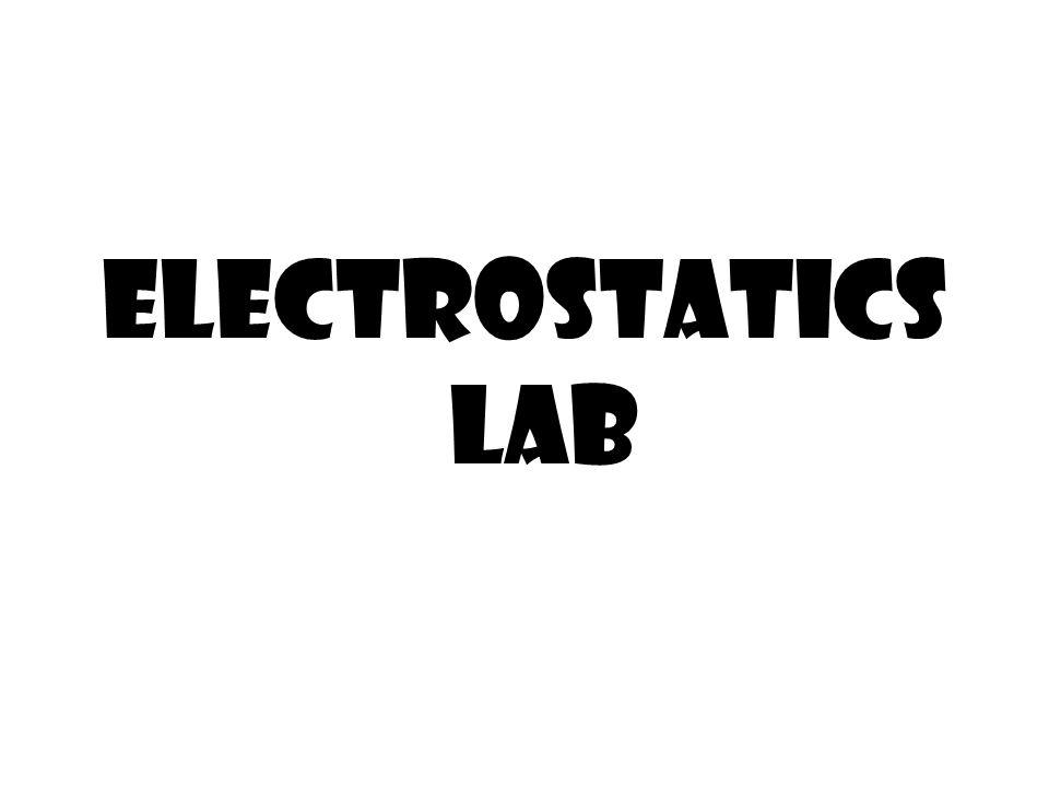 Electrostatics Lab