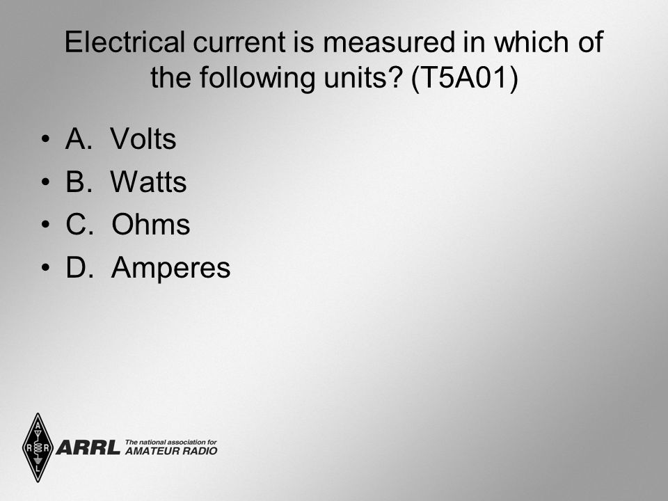 Electrical current is measured in which of the following units.