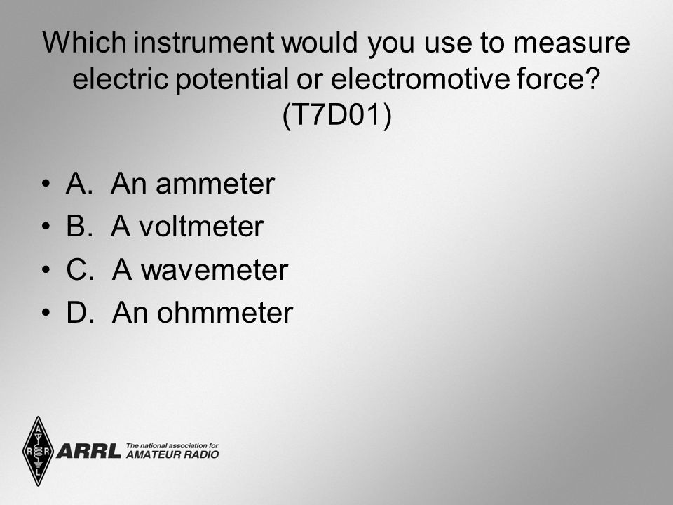 Which instrument would you use to measure electric potential or electromotive force.