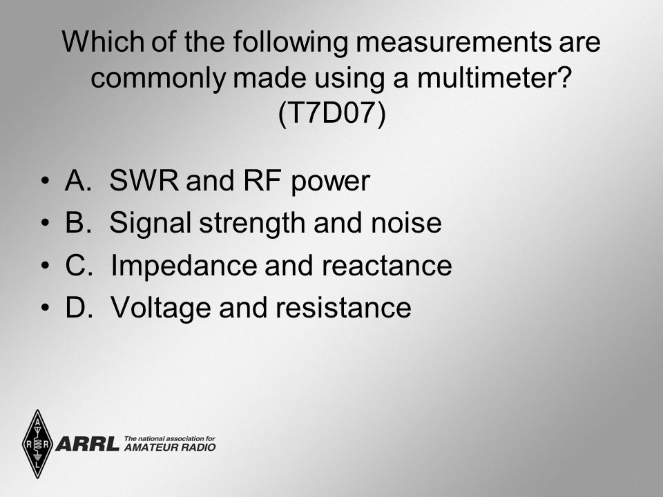 Which of the following measurements are commonly made using a multimeter.