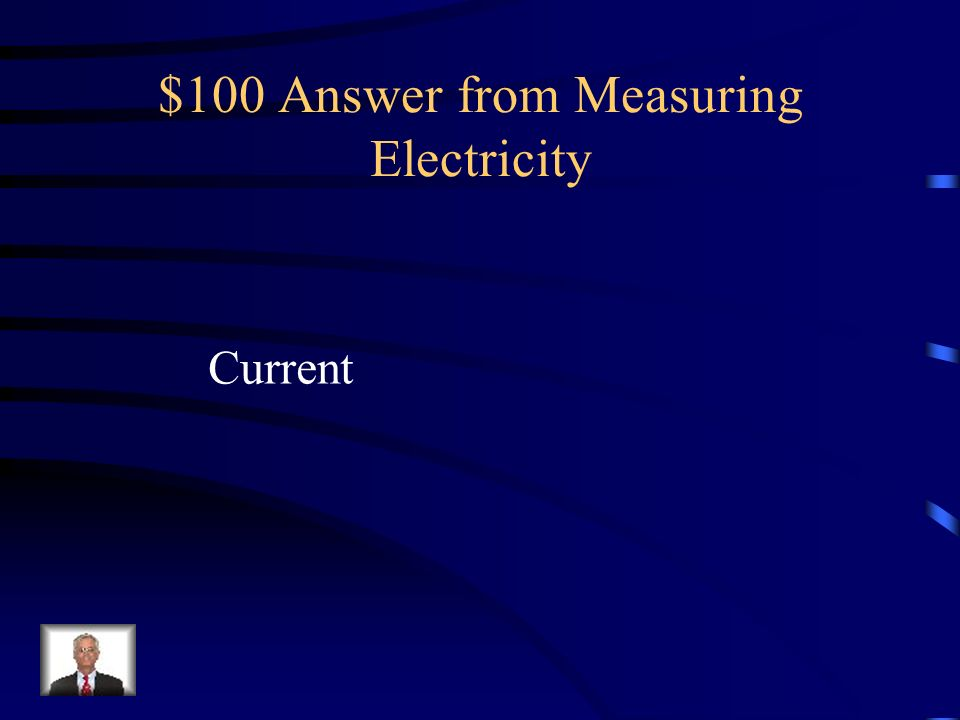 $100 Question from Measuring Electricity The flow of electrons is called this, just like water in a river