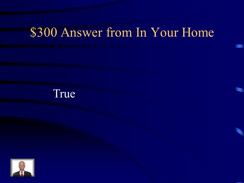 $300 Question from In Your Home True or False: An appliance is a resistor
