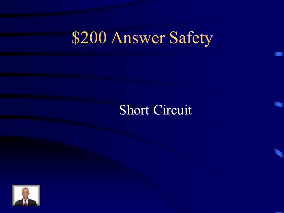 $200 Question Safety This is a type of circuit that has no load and therefore is dangerous and can cause electrical fires.