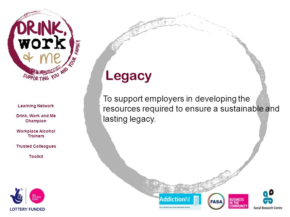 Legacy To support employers in developing the resources required to ensure a sustainable and lasting legacy.