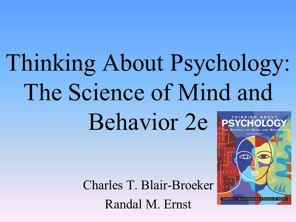 Thinking About Psychology: The Science of Mind and Behavior 2e Charles T.