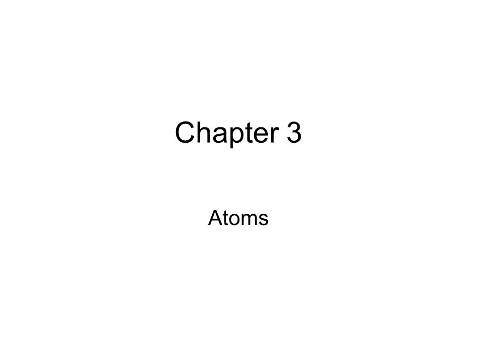 Chapter 3 Atoms