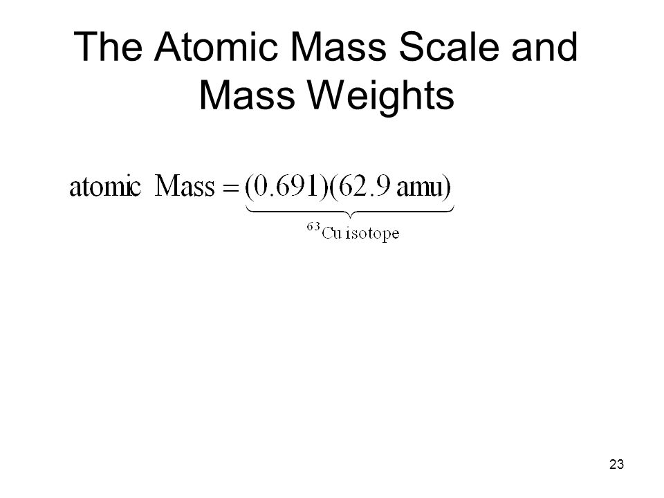23 The Atomic Mass Scale and Mass Weights