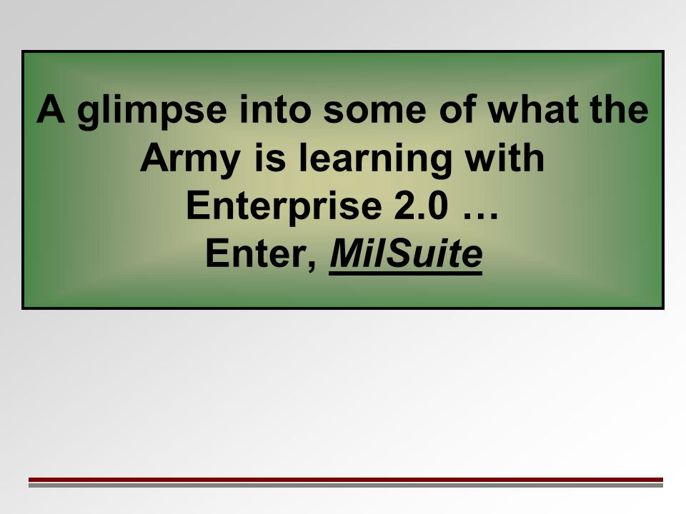 A glimpse into some of what the Army is learning with Enterprise 2.0 … Enter, MilSuite