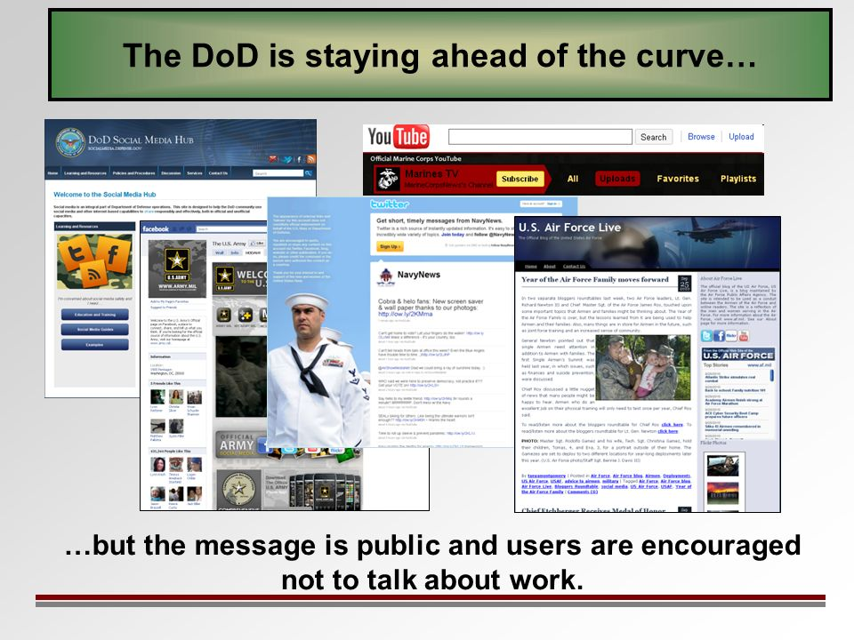 The DoD is staying ahead of the curve… …but the message is public and users are encouraged not to talk about work.
