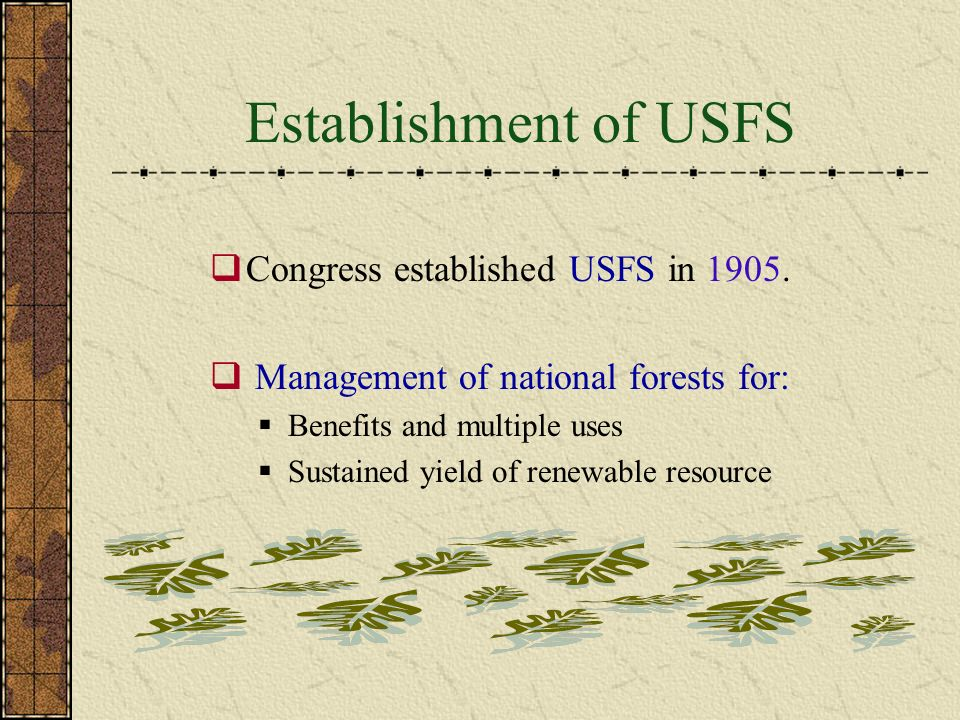 Introduction to the Forest Service USFS:  Manages public lands in national forests and grasslands.