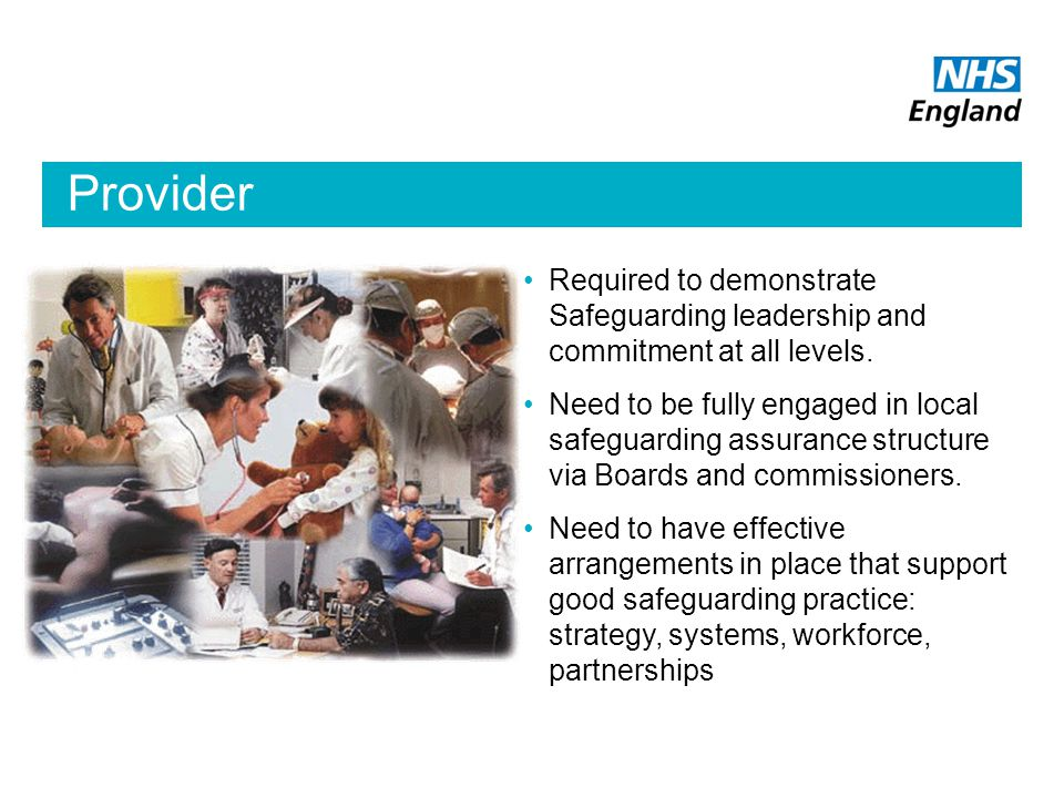 Provider Required to demonstrate Safeguarding leadership and commitment at all levels.