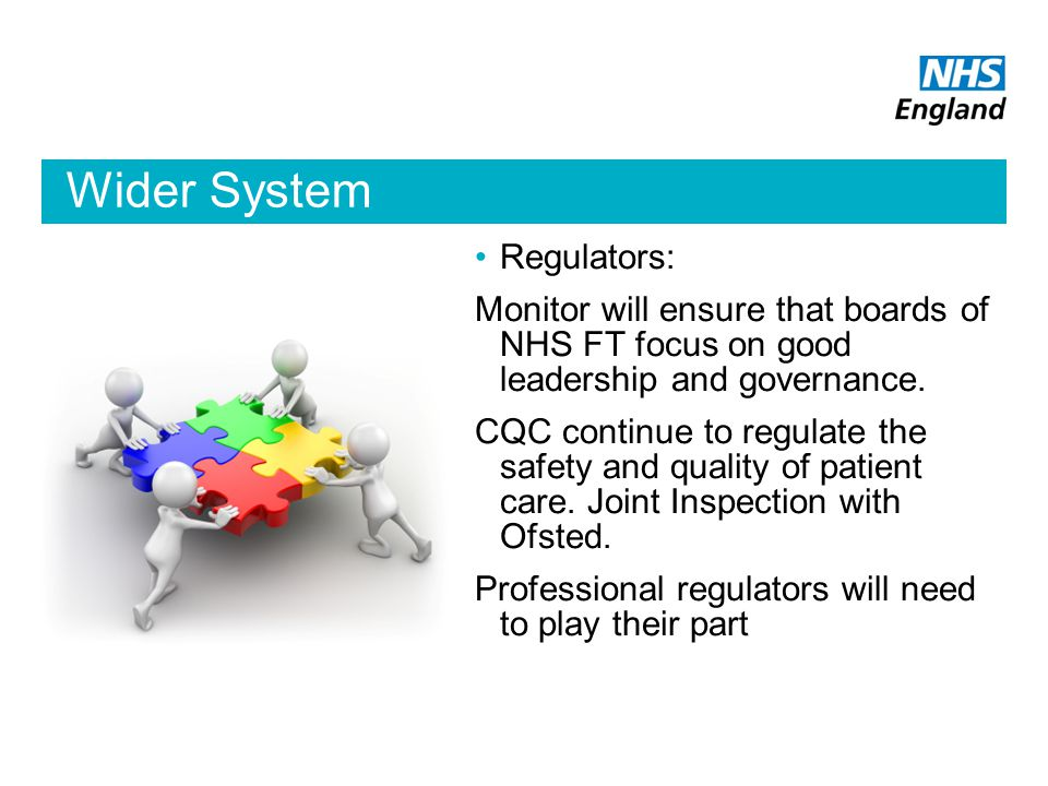 Wider System Regulators: Monitor will ensure that boards of NHS FT focus on good leadership and governance.