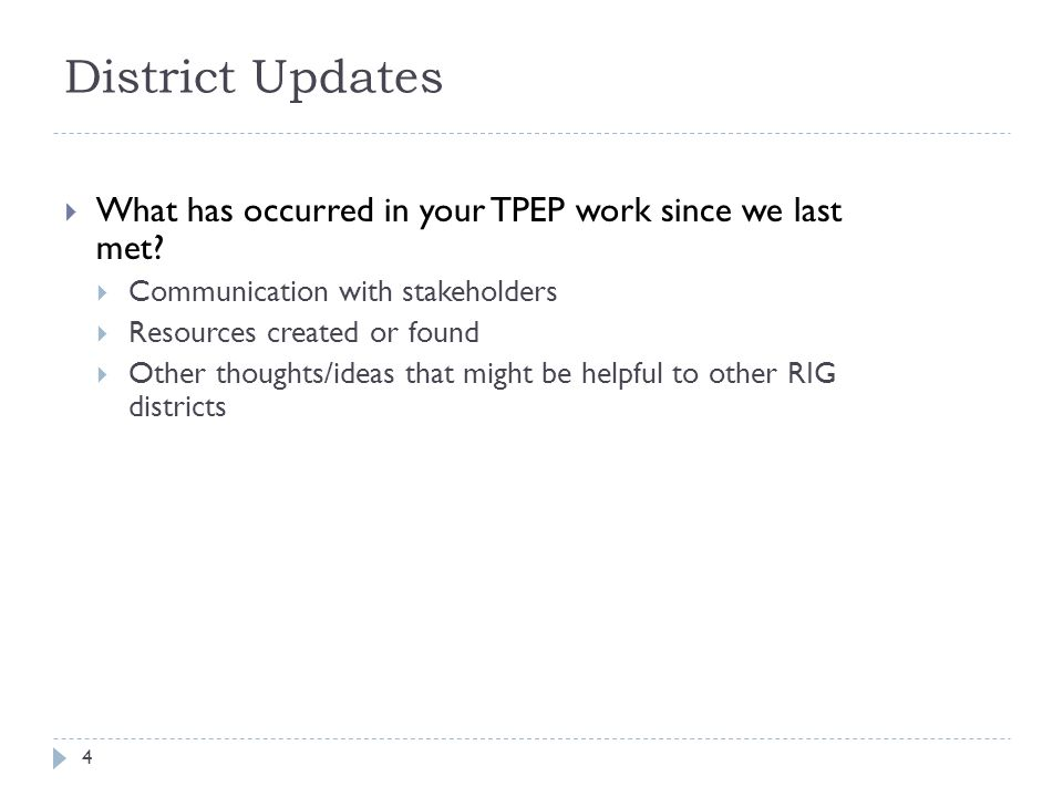 District Updates  What has occurred in your TPEP work since we last met.