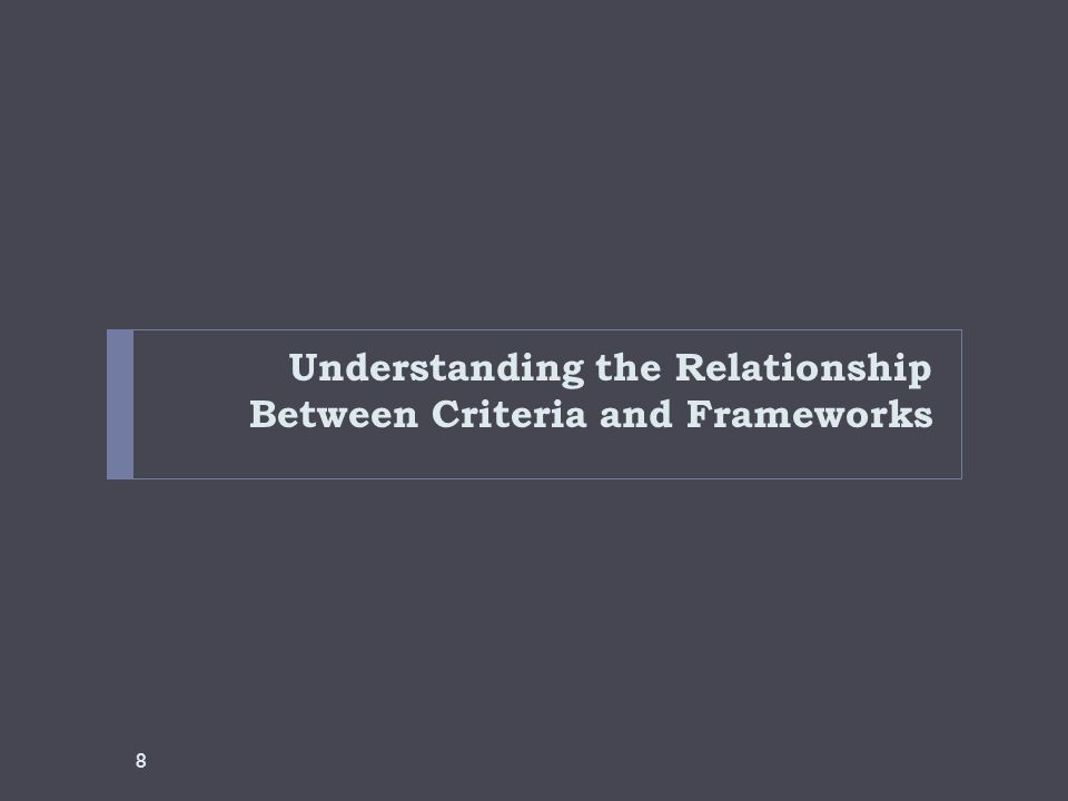 Understanding the Relationship Between Criteria and Frameworks 8