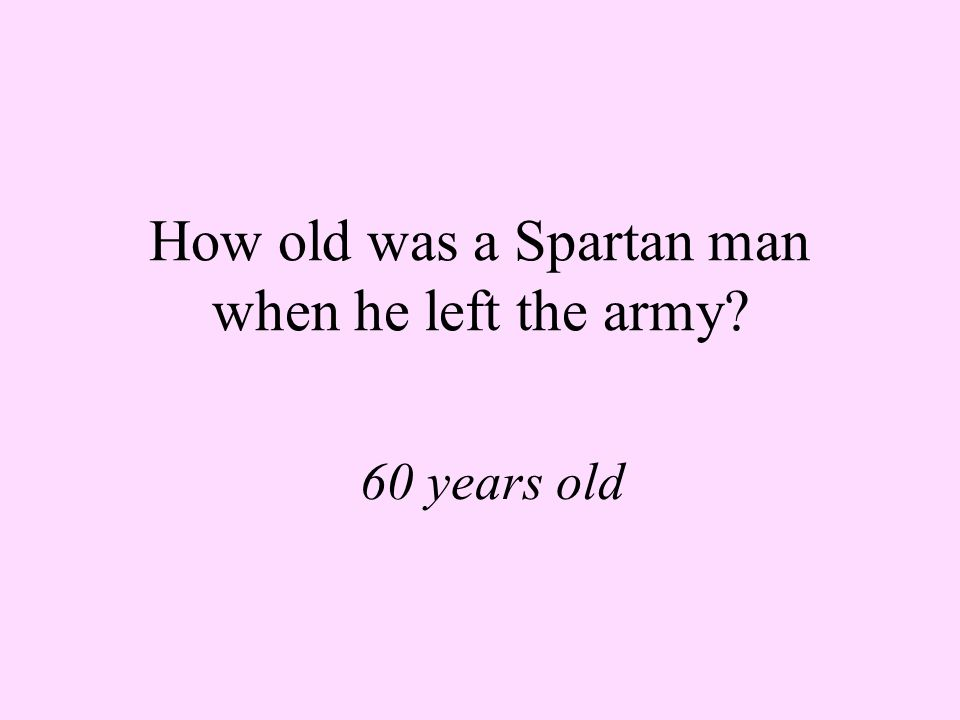 Where did Spartan males live until they were 30 years old In army barracks