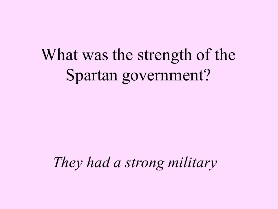 What were the weaknesses of the Spartan government.